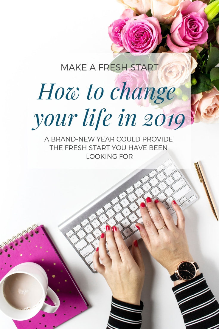 make a fresh start. How to change your life in 2019. A brand-new year could provide the fresh start you've been looking for . Find it NewChapter.com.au